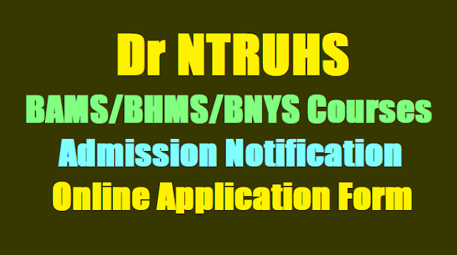 Dr NTRUHS BAMS,BHMS,BNYS Courses admissions 2018, Online application form