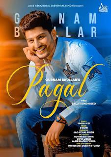 Gurnam Bhullar - Pagal | Lyrics and Video | Latest Punjabi Song
