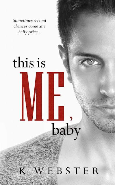 [New Release]THIS IS ME, BABY by K Webster  @KristiWebster @SweetSpotSister