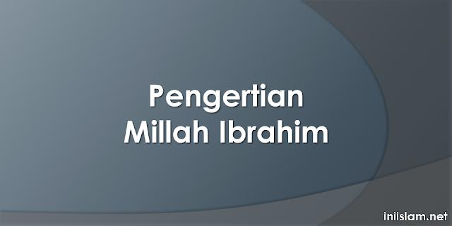 pengertian-millah-ibrahim