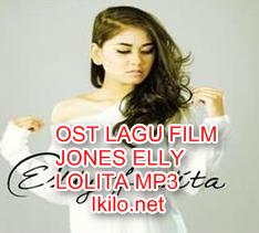 OST LAGU FILM JONES ELLY LOLITA MP3 TERBARU 2017