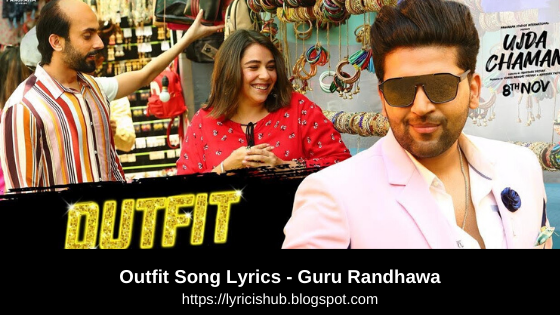 Outfit Song Lyrics - Guru Randhawa | Ujda Chaman | Sunny Singh | Maanvi Gagroo | Aditya Dev | T-Series | Lyricishub