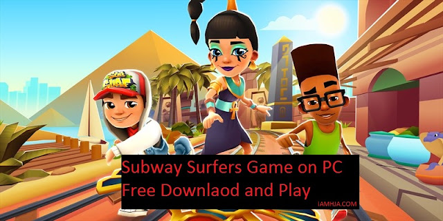 Subway Surfers Game on PC Free Download and Play in any Window