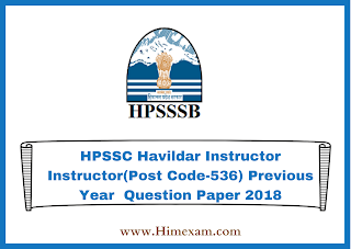 HPSSC Havildar Instructor Instructor(Post Code-536) Previous Year  Question Paper 2018