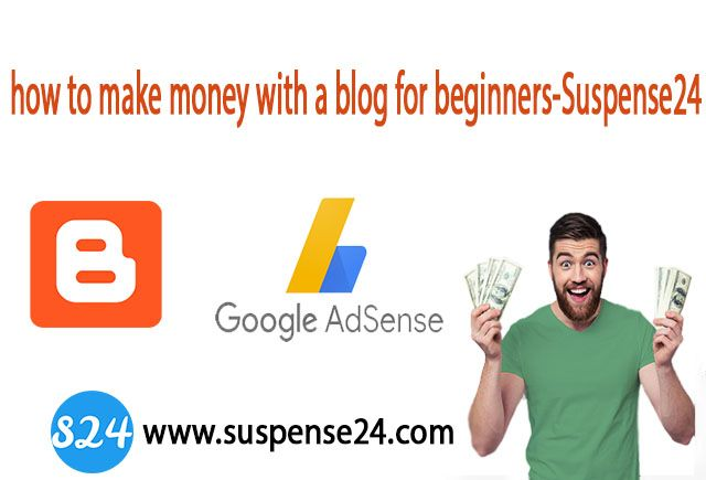how to make money with a blog for beginners-Suspense24