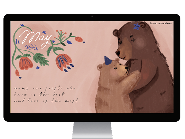Dear mom... - May 2019 desktop wallpaper