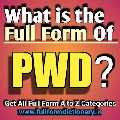 Full-Form of PWD, Additional Information of the full form of PWD