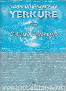 David Olroyd - İnsan Düşüncesinde Yerküre - Yerbilime Tarihsel Bir Bakış