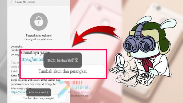 Muncul Error 86023 Hardware ID 异常 Saat Unlock Bootloader Smartphone Xiaomi? Coba Cara Fix Berikut! Tested Redmi 4X