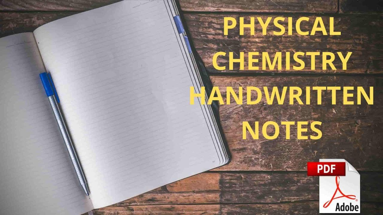 Physical Chemistry Handwritten Notes For IIT JEE Mains and Advance