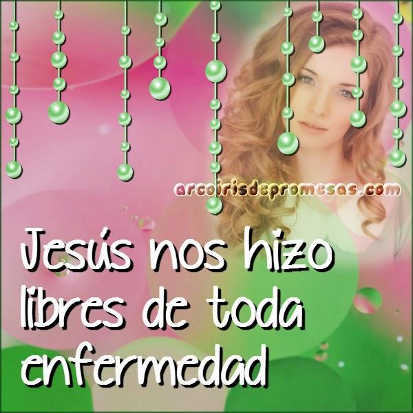 eres libre de enfermedad reflexiones cristianas con imágenes