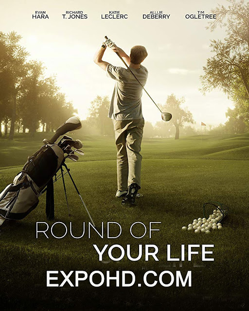 Round Of Your Life 2019 Full Movie Download 720p | 1080p | HDRip x 261 [Watch Free]