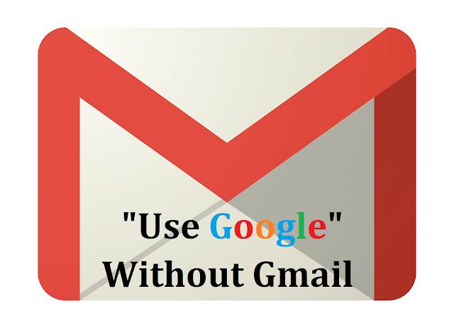 Use Google service without a gmail address