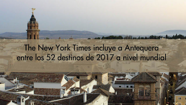 Antequera, uno de los 52 destinos de 2017 para The New York Times