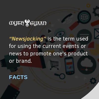 "English Facts: ""Newsjacking"" is the term used for using the current events or news to promote one's product or brand."