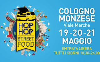 Hop Hop Street Food 19-20-21 maggio Cologno Monzese (MI)