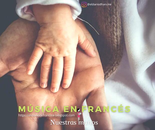 Música en francés: Nuestras manos.