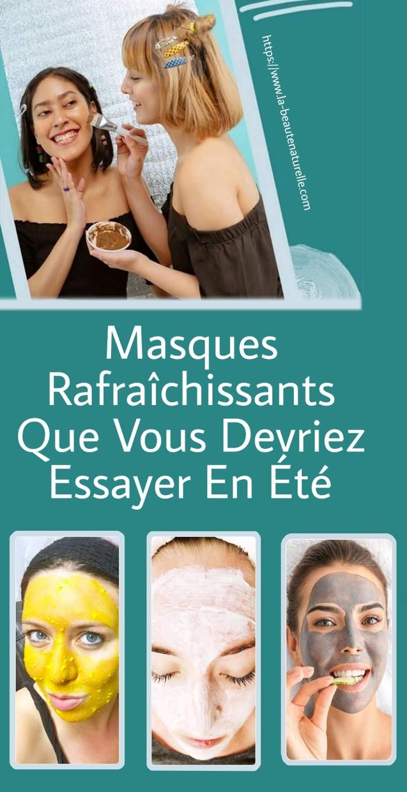 Masques Rafraîchissants Que Vous Devriez Essayer En Été