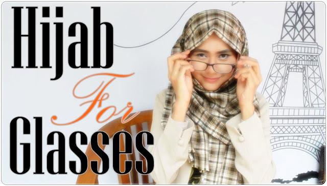 Tips Hijab untuk Wanita yang Memakai Kacamata