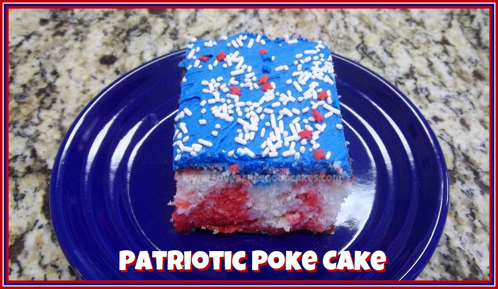 Patriotic Poke Cake Love Bakes Good Cakes