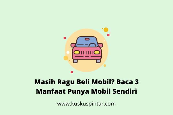 Manfaat Punya Mobil Sendiri