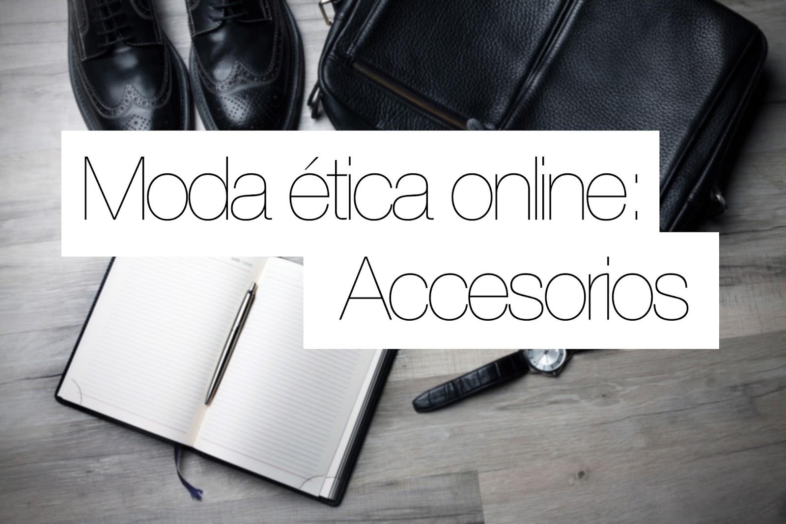 Moda ética online, accesorios (zapatos, bolsos...)
