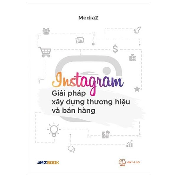 Instagram - giải pháp xây dựng thương hiệu và bán hàng