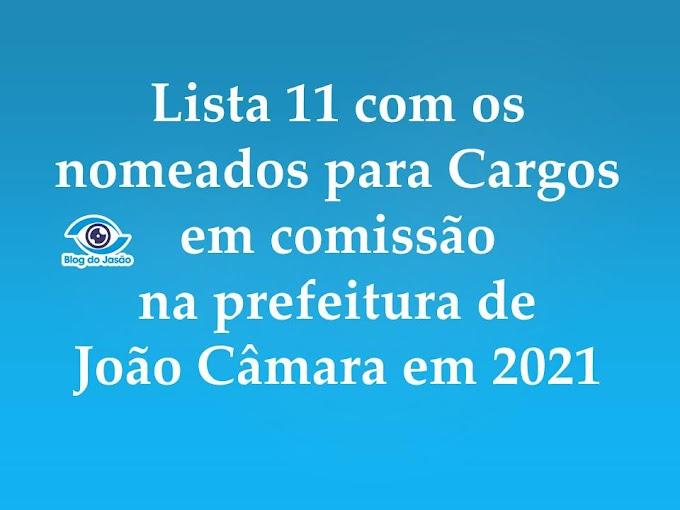 Lista 11 com os nomeados para Cargos em comissão na prefeitura de João Câmara em 2021
