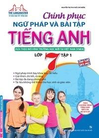 Chinh Phục Ngữ Pháp Và Bài Tập Tiếng Anh Lớp 7 Tập 1 - Nguyễn Thị Thu Huế