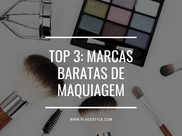 Top 3: Marcas baratas de maquiagem
