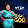 Music: MIGHTY GOD - Queen Imade
