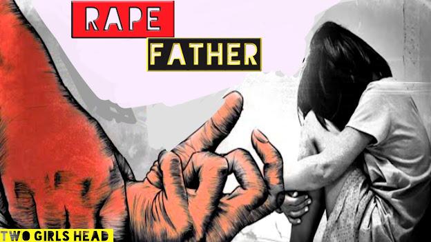 18 বছর বয়সী কিশোরীকে তার বাবা কয়েক বার ধর্ষণ করেন এবং মা তার বাবাকে সমর্থন করেছেন-- Two Girls Head