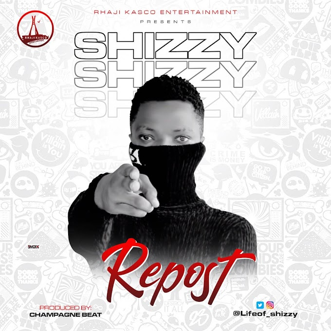 [Music] Shizzy - Repost.