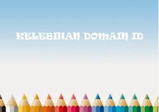 Kelebihan Domain id daripada Domain Com