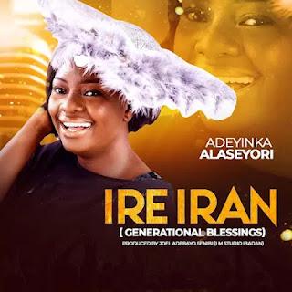"(Download): Ire Iran – Adeyinka Alaseyori | Gospelwifi. Adeyinka Alaseyori (the Arojinle Crooner) is out with another spirit filled song titled ""IRE.."
