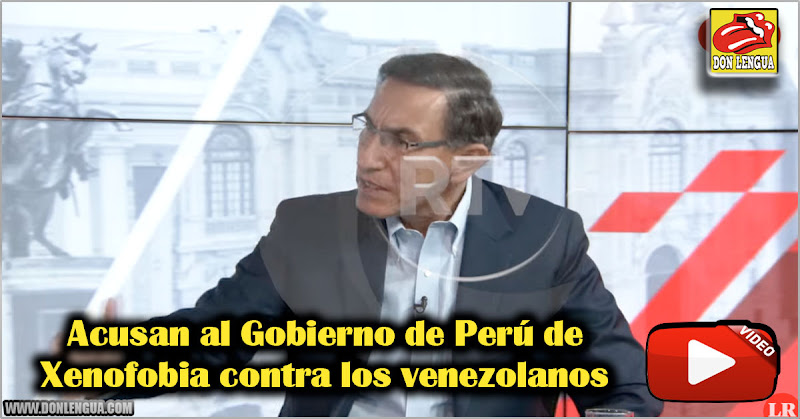 Acusan al Gobierno de Perú de Xenofobia contra los venezolanos