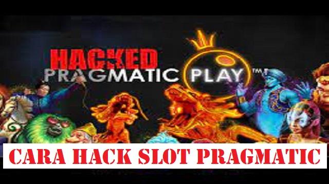 Cara Hack Slot Pragmatic