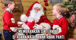 Memerankan Sinterklas di acara Natal anak-anak Panti