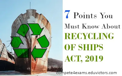 7 Points You Must Know About RECYCLING OF SHIPS ACT, 2019 (#generalawareness)(#upsc)(#compete4exams)(#eduvictors)