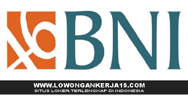 Lowongan Kerja Terbaru Bank BNI Tingkat SMA Hingga S1