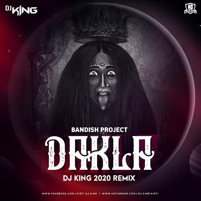Bandish Projekt Dakla – DJ King 2020 Remix (Navratri Special)