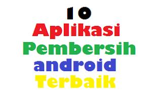 10 Aplikasi Pembersih Android Terbaik