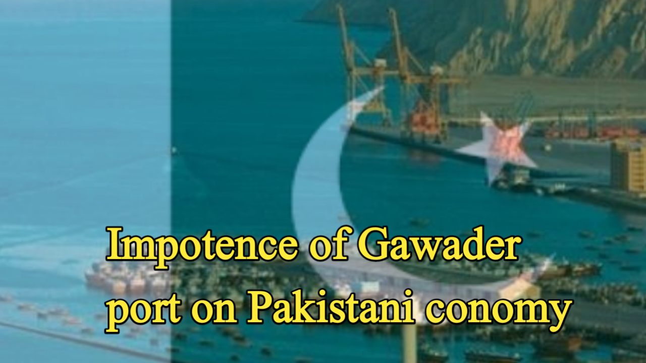 Impotence of Gawader port and cpeck on Pakistani economy
