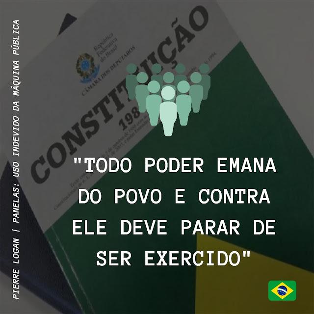 """""""TODO PODER EMANA DO POVO E CONTRA ELE DEVE PARAR DE SER EXERCIDO"""""""