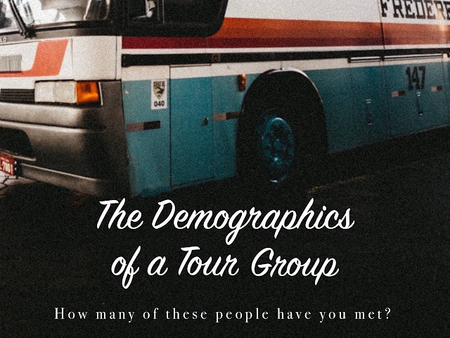 The demographics of a tour group: How many of these people have you met?