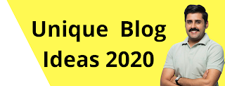 Unique Blog Ideas 2020