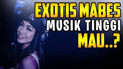 Lagu Dj Exotis Mabes Terbaik Terbaru 2019
