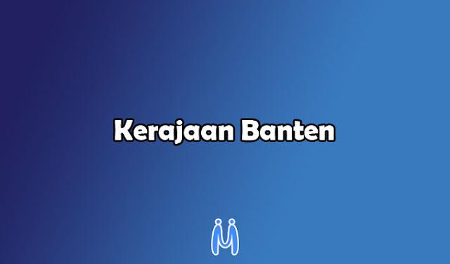 Kerajaan Islam Indonesia salah satunya yaitu Kerajaan Banten