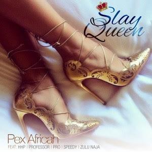 Pex Africah – Slay Queen (feat. Professor, Speedy, Pro, HHP, Zulu Naja)