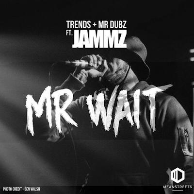 JAMMZ - MR WAIT [PROD. BY TRENDS & MR DUBZ)